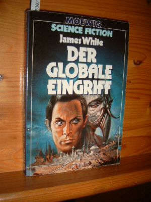 Der globale Eingriff. Hrsg. u. mit e. Nachw. von Hans Joachim Alpers. [Aus d. Engl. von Rudolf Crass], Moewig , 3568 : Science fiction. Dt. Erstausg.