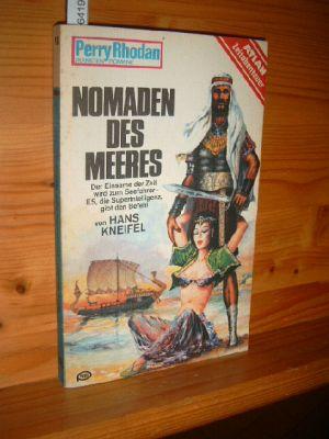 Kneifel, Hans: Nomaden des Meeres. Perry Rhodan - Planeten Romane Bd. 165.