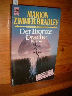 Der Bronzedrache : Fantasy-Roman. [Dt. Übers. von Malte Heim], Heyne-Bücher : 1, Heyne allgemeine Reihe. Dt. Erstveröff., 3. Auflg.,