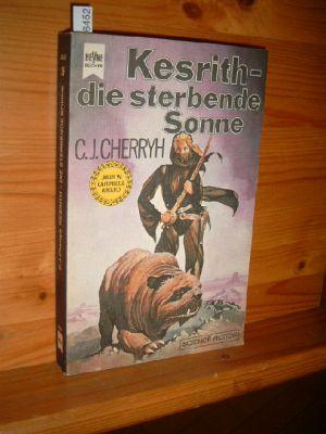 Kesrith - die sterbende Sonne. Duncan-Trilogie. Heyne-Bücher : [06], Science-fiction , Nr. 3857, Dt. Erstveröff.