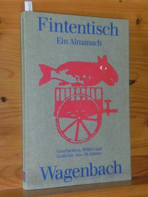 Fintentisch : e. Almanach , [Geschichten, Bilder u. Gedichte aus 20 Jahren]. hrsg. von