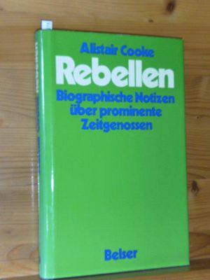 Rebellen : biograph. Notizen über prominente Zeitgenossen. [Aus d. Amerikan. übertr. von Albrecht Joseph]