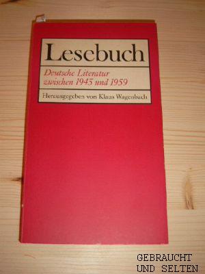 Lesebuch Deutsche Literatur zwischen 1945 [neunzehnhundertfünfundvierzig] und 1959 : [Lesebuch für d. Oberstufe]. hrsg. von