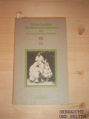 Die Reise nach Algerien oder im Garten meiner Kindheit. Bénédicte Ronfard . In Moussias Land. Deutsch von Andrea Springler. Rororo 5655.