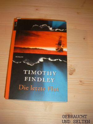 Die letzte Flut : Roman. Aus dem Engl. von Eleanor Pawlik, List-Taschenbuch. 1. Aufl.
