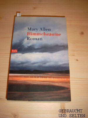 Himmelsräume : Roman. Mary Alen. Dt. von Edith Winner, [Goldmann] , 72516 : btb. Dt. Erstveröffentlichung, 1. Aufl.