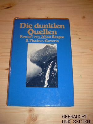 Die dunklen Quellen : Roman. Aus d. Norweg. von Alken Bruns [1. - 4. Tsd.]