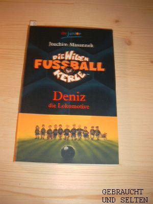 Die  wilden Fußballkerle. dtv  Bd. 5.,  Deniz, die Lokomotive. Ungekürzte Ausg.