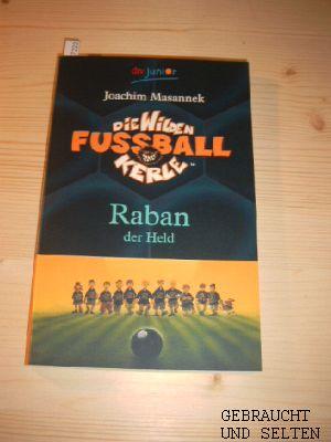 Die  wilden Fußballkerle. dtv  Bd. 6.,  Raban, der Held. Ungekürzte Ausg.