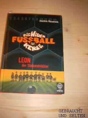 Die  wilden Fußballkerle. - Bd. 1.,  Leon, der Slalomdribbler.