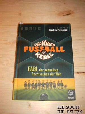 Die  wilden Fußballkerle. Bd. 8.,  Fabi, der schnellste Rechtsaußen der Welt.