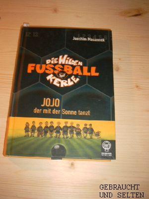 Die  wilden Fußballkerle. Bd. 11.,  Jojo, der mit der Sonne tanzt.