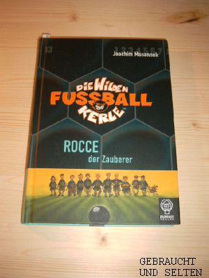 Die  wilden Fußballkerle. Ein @Baumhaus-Fußballroman  Bd. 12.,  Rocce, der Zauberer. 5. Auflg.,