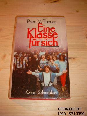 Eine Klasse für sich : Roman.