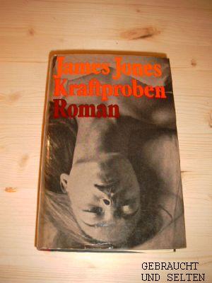 Kraftproben : Roman. Aus d. Amerikan. übers. von Edith Massmann.