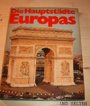 Die Hauptstädte Europas. Mit einer Einführung von Georg Stefan Troller.