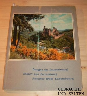 Images du Luxembourg = Bilder aus Luxemburg = Pictures from Luxembourg. Marcel Schroeder (Photos). Die engl. Übers. bes. Franz Reuter.