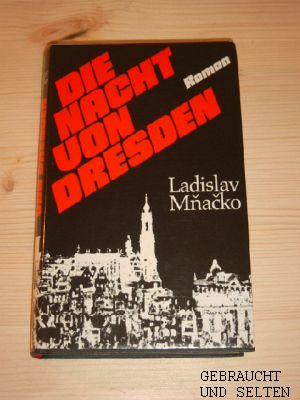 Die Nacht von Dresden : Roman. [Aus d. Slowak. übertr. von Erich Bertleff] Ungekürzte, v. Autor durchges. Ausg.,