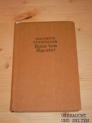 Unter dem Äquator : Javanisches Sittenbild. Roman. Neu bearb. v. Wilhelm Cremer.