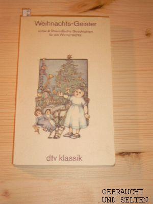 Weihnachts-Geister : unter- u. überirdische Geschichten für die Winternächte. mit Ill. von. Hrsg. von Ulf Diederichs, dtv 2303. Orig.-Ausg.