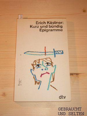 Kurz und bündig : Epigramme. dtv 11013. Ungekürzte Ausg. Nach dem Text der >Gesammelten Schriften< (Atrium Verlag, Zürich 1959) unter Hinzuziehung d. Erstausgabe v. 1950.