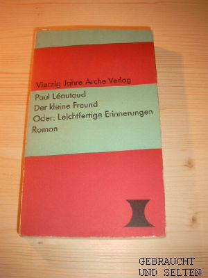 Der  kleine Freund : e. Roman. [Berechtigte Übertr. von Alexander Bergengruen u. Mario Hindermann]. Numerierte Jubiläumsausg., Sonderausg. hier die Nummer 489.