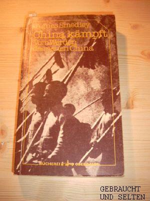 China kämpft : vom Werden d. neuen China. Mit e. Nachw. von Gerd Alfred Petermann, Bücherei Oberbaum , No. 1006. 1. - 2. Tsd.