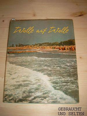 Welle auf Welle : Ein Heimatbuch vom Ostseestrand. Text von. Fotos von Max Ittenbach.