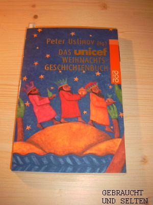 Das  UNICEF-Weihnachtsgeschichtenbuch. Peter Ustinov (Hg.), Rororo, Orig.-Ausg.