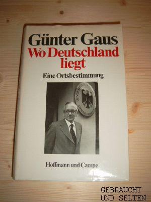 Gaus, Günter: Wo Deutschland liegt. Eine Ortsbestimmung. 1. Auflg.,