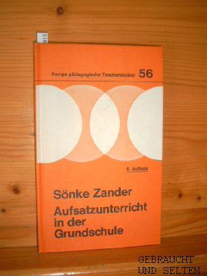 Aufsatzunterricht in der Grundschule. Kamps pädagogische Taschenbücher, Bd.56, 6. Auflg.,