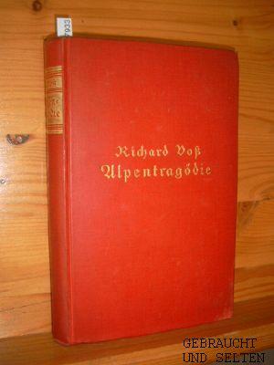 Voß, Richard: Alpentragödie : Roman aus d. Engadin. Richard Voß, [Knaurs Standard-Leinenbände] Vollst. Ausg.