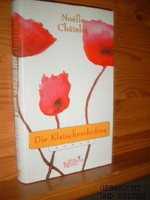 Die Klatschmohnfrau : Roman Aus dem Französischen von Uli Wittmann. 8. Auflg.,