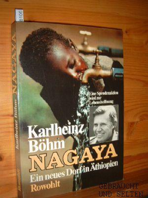 Nagaya : Ein neues Dorf in Äthiopien. Gespräche mit Rupert Neudeck. Mit Fotos von Werner Gartung. 1. Auflg.,