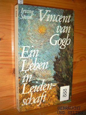 Vincent van Gogh. Ein Leben in Leidenschaft. Roman-Biographie. Einzig berechtigte Übertragung aus dem Amerikanischen von Mildred Harnack-Fish. 121. - 130. Tsd., - Stone, Irving