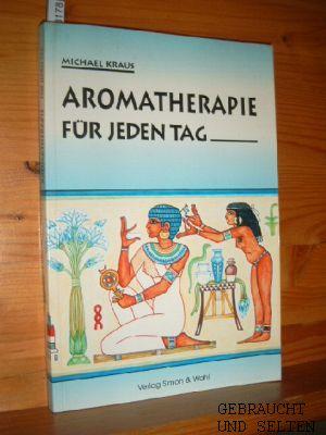 Aromatherapie für jeden Tag. [Zeichn.: Anna Lauf] 56. - 70. Tsd.