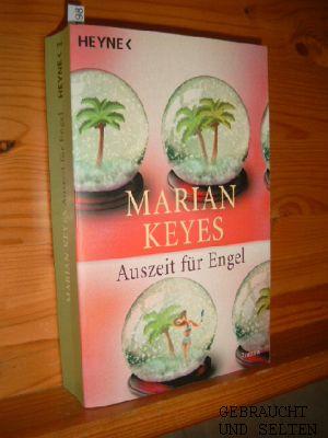 Auszeit für Engel : Roman. Aus dem Engl. von Susanne Höbel, Heyne : 1, Heyne allgemeine Reihe ; Bd.-Nr. 13968 Taschenbucherstausg.