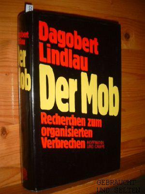 Der Mob : Recherchen zum organisierten Verbrechen. 1. Aufl.