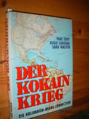 Der Kokainkrieg : die Kolumbien-Miami-Connection. ; Hugo Sabogal ; Sara Walden. Aus d. Engl. von Peter Hiess