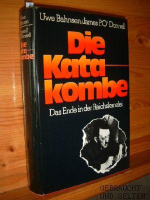 Die Katakombe : d. Ende in d. Reichskanzlei. James P. O