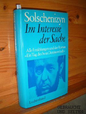 Im Interesse der Sache : Erzählungen. Alexander Solschenizyn. [Aus d. Russ. von Mary von Holbeck u.a.], Die Bücher der Neunzehn ; Bd. 183