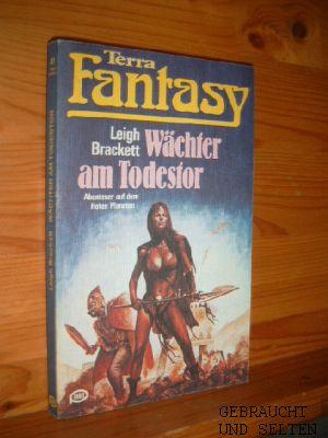Wächter am Todestor. [Aus d. Amerikan. von Lore Strassl], Terra fantasy ; 41 Pabel-Taschenbuch. Dt. Erstdruck