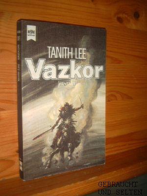 Vazkor : Fantasy-Roman. [Dt. Übers. von Thomas Schlück], Heyne-Bücher ; Nr. 3638 : Fantasy. Dt. Erstveröff.