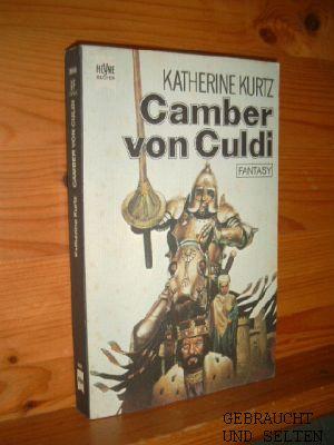 Kurtz, Katherine: Camber von Culdi : Fantasy-Roman. Erster Band des Frühen Deryni-Zyklus. [dt. Übers. von Horst Pukallus] Heyne-Bücher ; Nr. 3666 : Fantasy Bd. 1., Dt. Erstveröff.