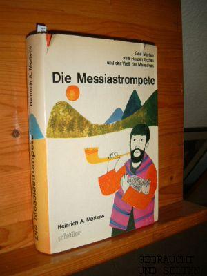 Die Messiastrompete : Geschichten vom Herzen Gottes u. von d. Welt d. Menschen. [Ill. von Lea Koch-Auvo] 2. Aufl., 6. - 10. Tsd.