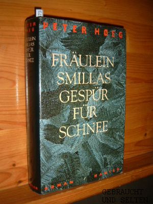 Fräulein Smillas Gespür für Schnee : Roman. Aus dem Dän. von Monika Wesemann. [13. Aufl.]