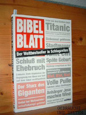 Bibelblatt : der Weltbestseller in Schlagzeilen. [Aus dem Engl. übers. von Matthias Wörther] 4. Aufl.