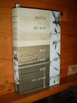 Die Frau des Piloten : Roman. Aus dem Amerikan. von Christine Frick-Gerke.