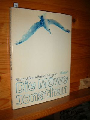 Die Möwe Jonathan. Richard Bach erzählt. Russell Munson fotografiert. [Ins Dt. übertr. von Jeannie Ebner] 15. Aufl.,