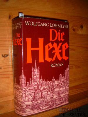 Die Hexe : Roman.